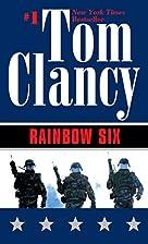 Rainbow Six (A Jack Ryan Novel) by Tom…
