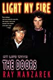 Manzarek, Ray: Light My Fire: My Life With the Doors