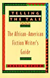 Benson, Angela: Telling the Tale : The African-American Fiction Writer&#39;s Guide