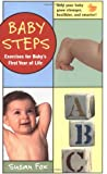 Fox, Susan: Baby Steps : Exercises for Baby&#39;s First Year of Life