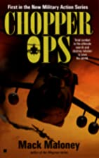 Chopper Ops by Mack Maloney