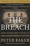 Baker, Peter: The Breach : Inside the Impeachment and Trial of William Jefferson Clinton