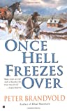 Brandvold, Peter: Once Hell Freezes Over