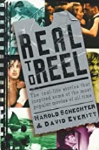 Real to Reel by Harold Schechter