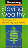 Brian H. Breuel: Staying Wealthy: Strategies for Protecting Your Assets