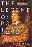 Stanford, Peter: The Legend of Pope Joan : In Search of the Truth