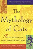 Hausman, Gerald: The Mythology of Cats : Feline Legend and Lore Through the Ages