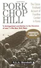 Pork Chop Hill by S. L. A. Marshall