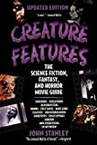 Stanley, John: Creature Features: The Science Fiction, Fantasy, and Horror Movie Guide