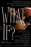 Ambrose, Stephen E.: What If?