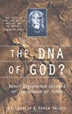 Garza-Valdes, Leoncio A.: The DNA of God? : Newly Discovered Secrets of the Shroud of Turin