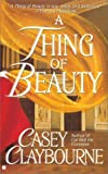 Claybourne, Casey: Thing of Beauty
