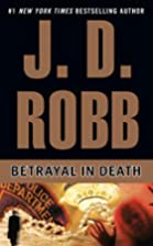 Betrayal in Death (In Death) by J.D. Robb