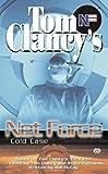Clancy, Tom: Cold Case: Net Force YA 15