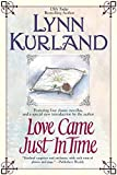 Kurland, Lynn: Love Came Just in Time