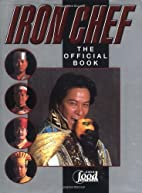 Iron Chef: The Official Book by Kaoru…