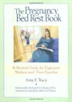 The Pregnancy Bed Rest Book: A Survival…