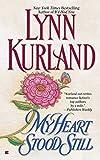 Kurland, Lynn: My Heart Stood Still