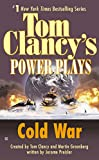 Clancy, Tom: Cold War (Tom Clancy's Power Plays, Book 5)