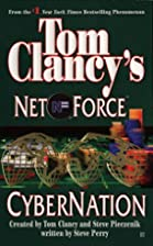 Cybernation (Tom Clancy's Net Force, Book 6)…