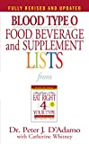 Peter J. D'Adamo: Blood Type O Food, Beverage and Supplemental Lists