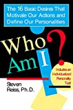 Reiss, Steven: Who Am I?: The 16 Basic Desires That Motivate Our Actions and Define Our Personality