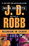 Robb, J. D.: Reunion in Death
