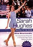 Adams, Alina: Sarah Hughes Biography: Skating to the Stars