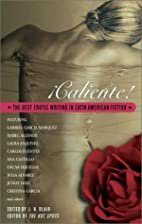 Caliente!: The Best Erotic Writring in Latin…