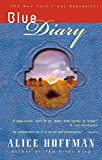 Hoffman, Alice: Blue Diary