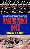 Alexander, David: Marine Force One #3: Recon By Fire