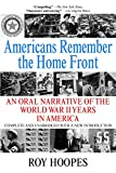 Hoopes, Roy: Americans Remember the Home Front : An Oral Narrative of the World War II Years in America