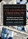 Amende, Coral: The Crossword Obsession: The History and Love of the World's Most Popular Pastime