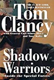 Clancy, Tom: Shadow Warriors: Inside the Special Forces