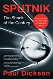 Dickson, Paul: Sputnik: The Shock of the Century (Science Matters)