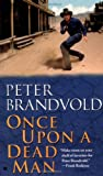 Brandvold, Peter: Once upon a Dead Man