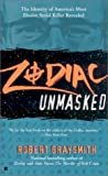 Graysmith, Robert: Zodiac Unmasked: The Identity of America&#39;s Most Elusive Serial Killer Revealed