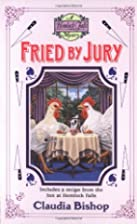 Fried by Jury by Claudia Bishop
