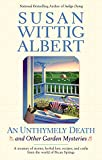 Albert, Susan Wittig: An Unthymely Death and Other Garden Mysteries:  A Treasury of Stories, Herbal Lore, Recipes and Crafts (China Bayles Mystery)