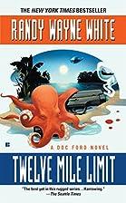 Twelve Mile Limit by Randy Wayne White