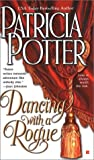 Patricia Potter: Dancing with a Rogue (Berkley Sensation)