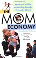 The Mom Economy: The Mothers's Guide to…