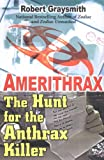 Graysmith, Robert: Amerithrax: The Hunt for the Anthrax Killer