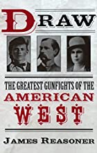 Draw: The Greatest Gunfights of the American…