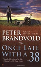 Once Late with a .38 by Peter Brandvold