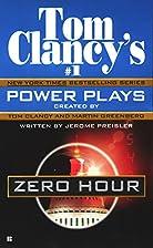 Tom Clancy's Power Plays: Zero Hour by Tom…