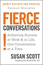Fierce Conversations: Achieving Success at…