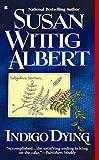 SUSAN WITTIG ALBERT: INDIGO DYING