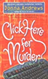 Andrews, Donna: Click Here for Murder