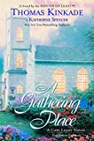 Kinkade, Thomas: A Gathering Place (Cape Light, Book 3)